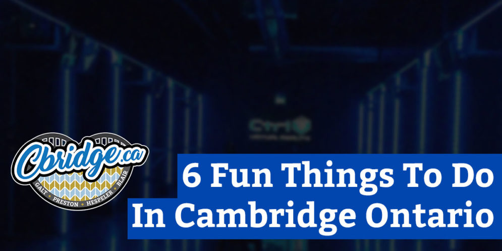 6 Fun Things To Do In Cambridge Ontario