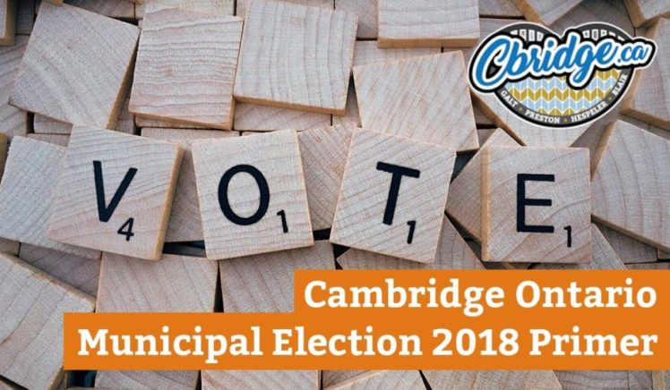 Cambridge Ontario Municipal Election 2018 Primer