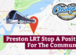 Preston LRT Stop A Positive For The Community